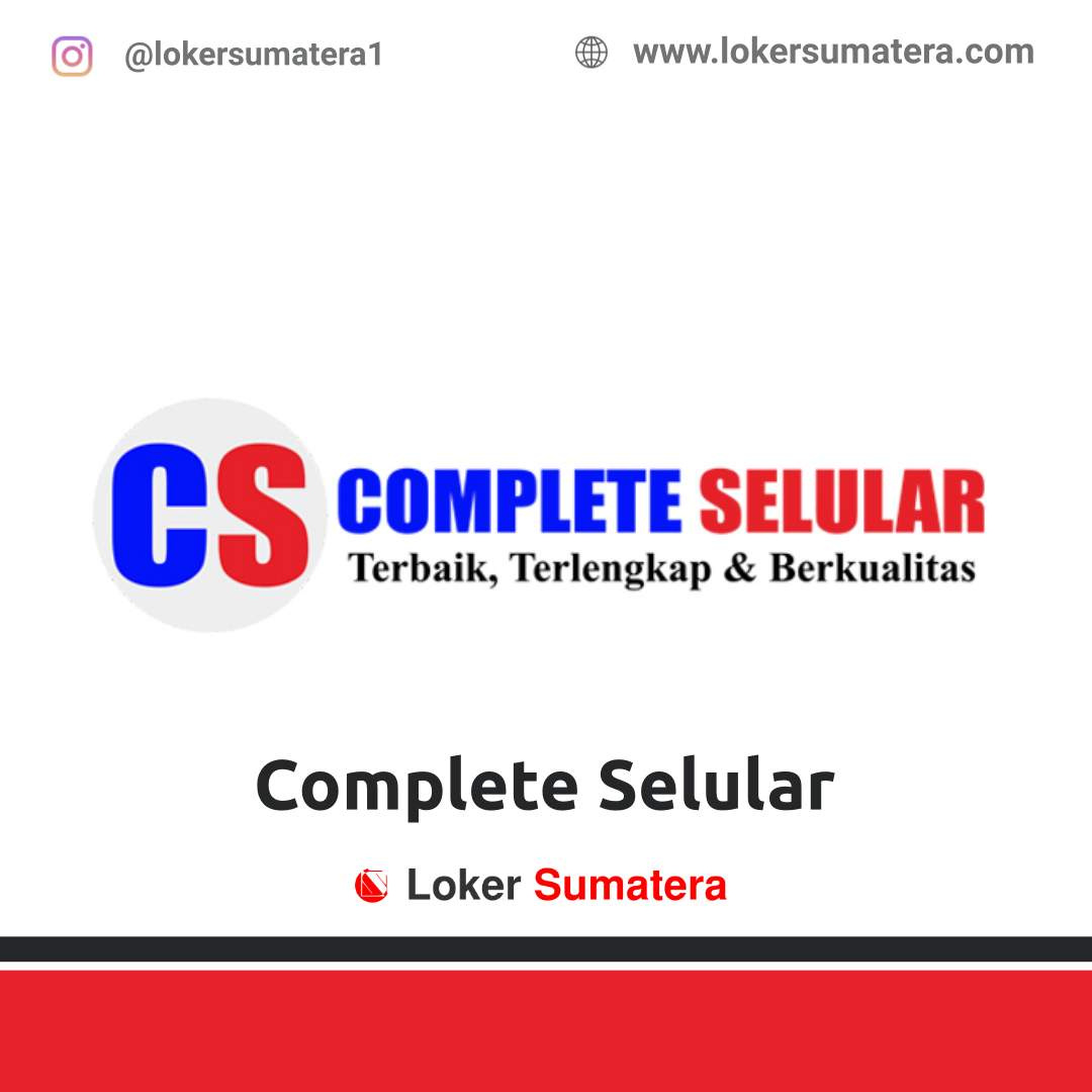 Lowongan Kerja Pekanbaru: Complete Selular Group Agustus 2020