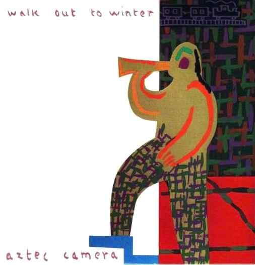 Walk Out To Music: AZTEC CAMERA