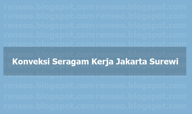 Konveksi Seragam Kerja Jakarta Surewi - Untuk kamu yang sedang dilanda kebingungan buat memilih jasa konveksi seragam kerja jakarta, ya surewi aja kawan!!
