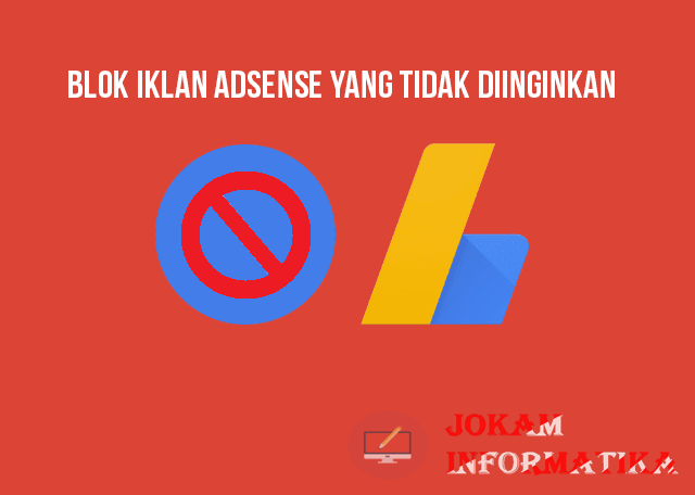 Cara Beserta Kata Kunci Blokir Iklan CPC/BPK Rendah Pada Akun Google Adsense - JOKAM INFORMATIKA