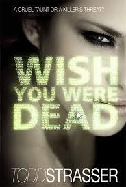 Wish you were Dead – Todd Strasser