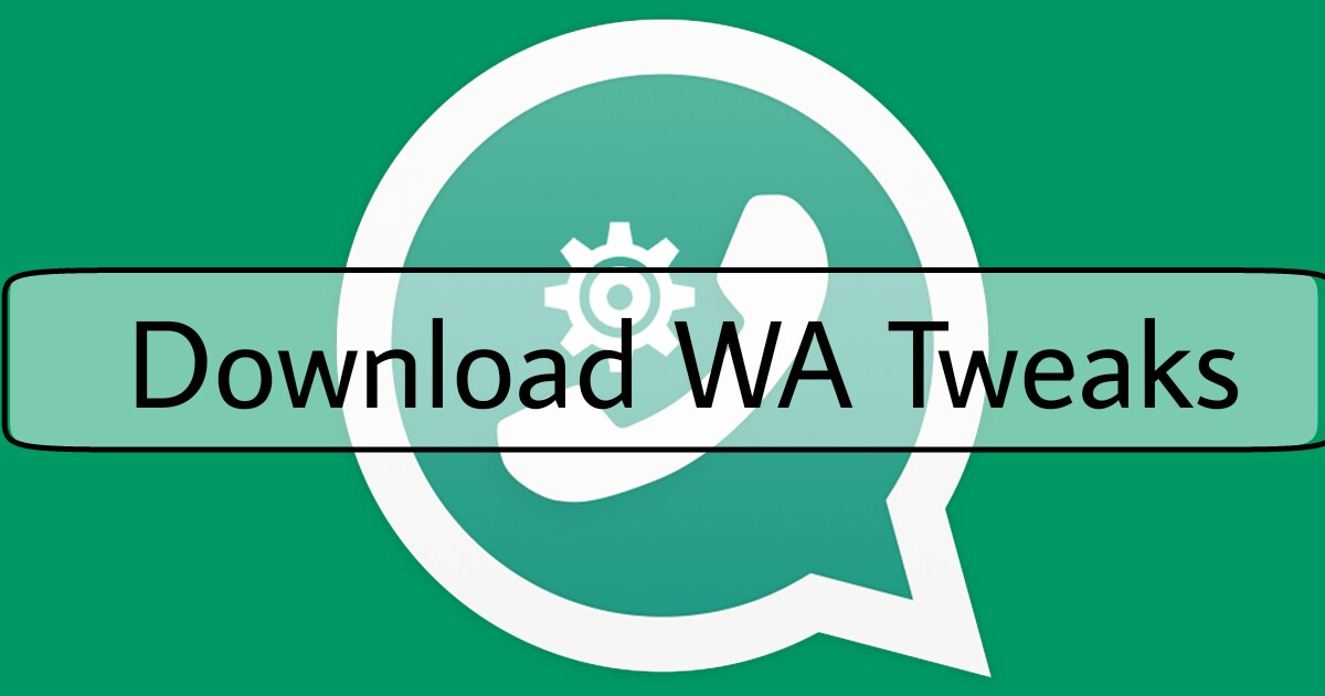WA-Tweaks-Latest-Version-Download-Kaise-Kare