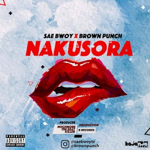 Download Audio | Sae Bwoy x Brown Punch - Nakusora