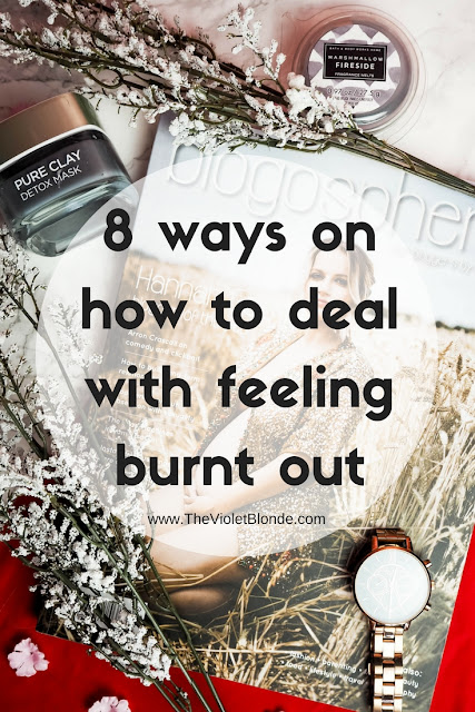 8 ways on how to deal with feeling burnt out