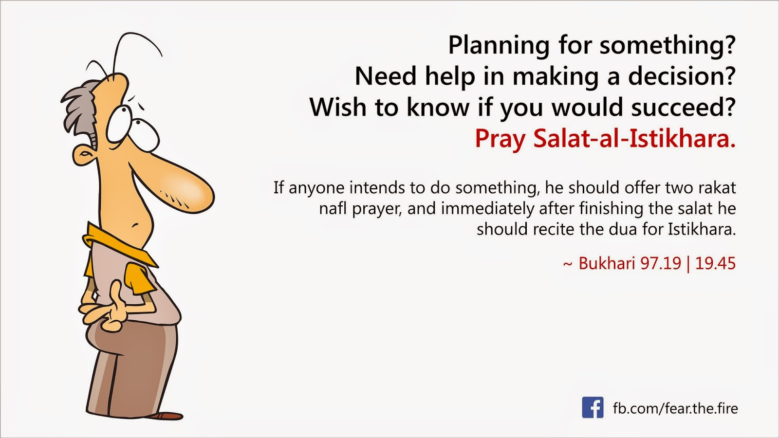 Salat al-Istikhara. The prayer seeking of Allah's guidance before taking a major decision.