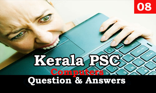 Kerala PSC Computers Question and Answers - 8