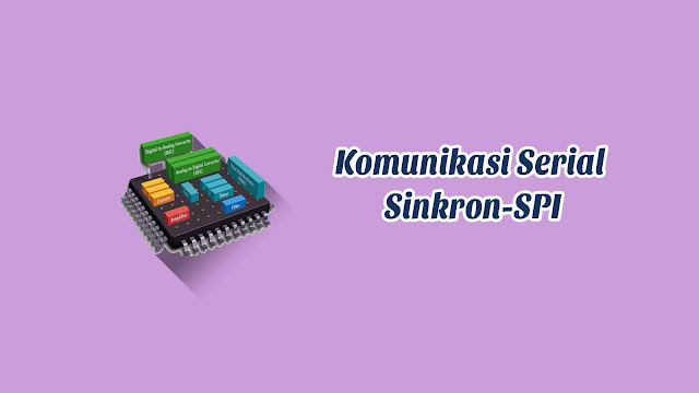 Praktek Komunikasi Serial Sinkron-SPI Menggunakan Arduino