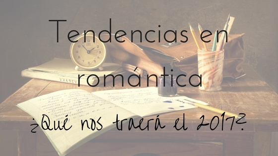 Tendencias en romántica_Apuntes literarios de Paola C. Álvarez