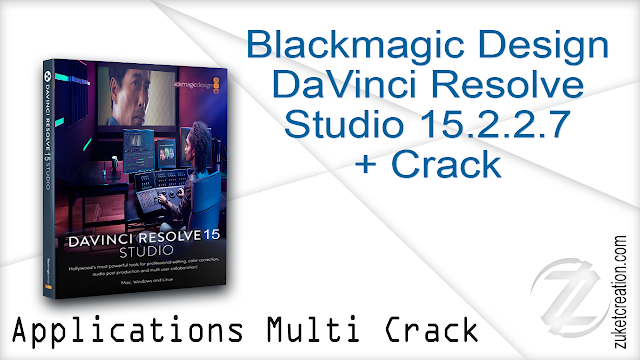 Blackmagic Design DaVinci Resolve Studio 15.2.2.7 + Crack