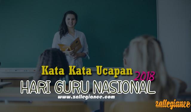 Kata Kata Ucapan Hari Guru Nasional 25 November Terbaik 2018
