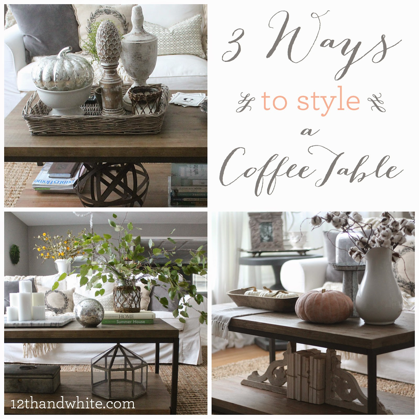 Decorate With Style 16 Chic Coffee Table Decor Ideas: 12th And White: 3 Ways To Style A Coffee Table