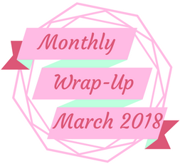 Monthly Wrap-Up — March 2018
