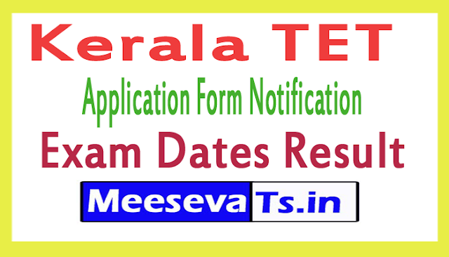 Kerala TET 2018 Application Form Notification Exam Dates Result