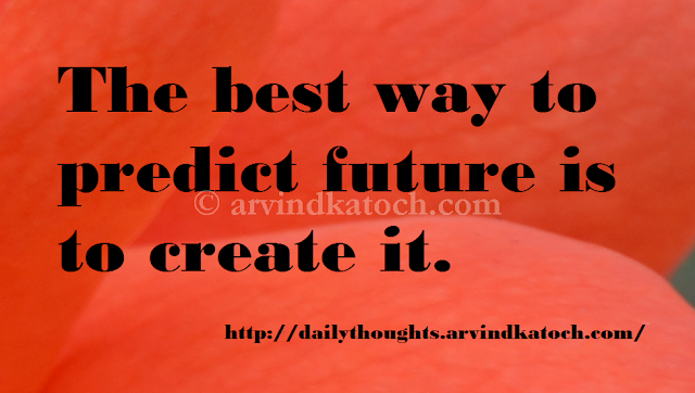 Future, Predict, Daily, Thought, Quote