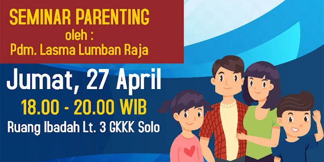 """Father, Mother I Need You"": Seminar Parenting SKKK Surakarta"