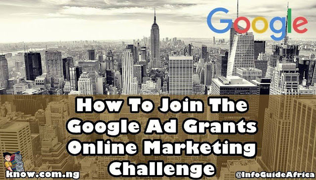 How To Join The Google Ad Grants Online Marketing Challenge