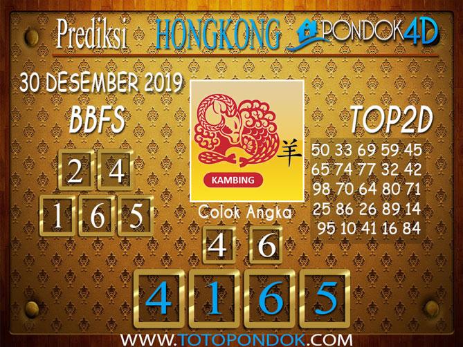Prediksi Togel HONGKONG PONDOK4D 30 DESEMBER 2019
