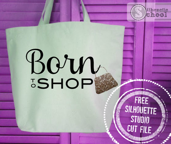 Free Silhouette Studio cut file, born to shop