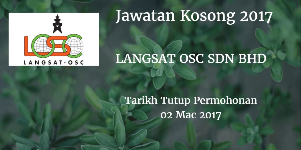 Jawatan Kosong LANGSAT OSC SDN BHD 02 Mac 2017