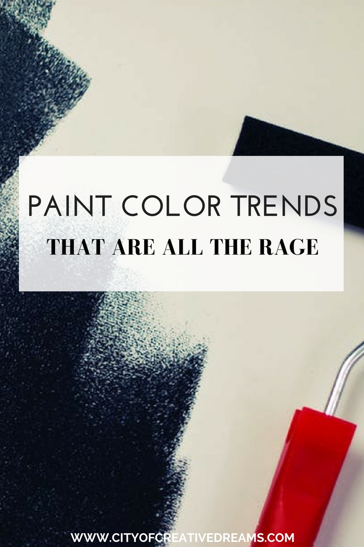 Paint Colour Trends That Are All the Rage | City of Creative Dreams