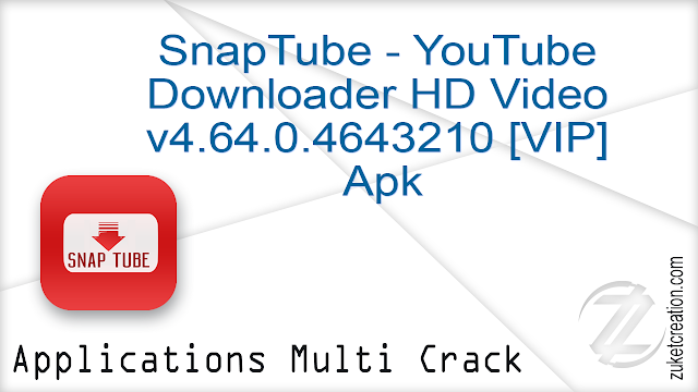 SnapTube – YouTube Downloader HD Video v4.64.0.4643210 [VIP] Apk   |   11.9 MB
