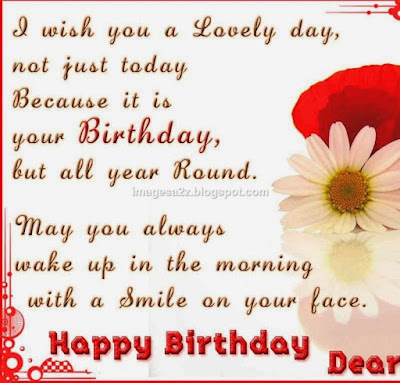 Happy Birthday Wises Cards For friends: i wish you a lovely day, not just today