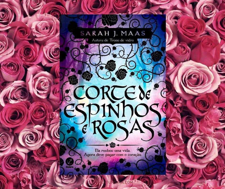 Resenha: Corte de Espinhos e Rosas, de Sarah J. Maas