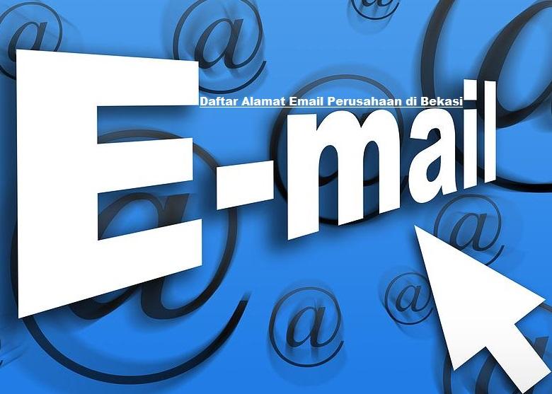 17 Alamat Email Perusahaan di Bekasi dan Alamat Lengkapnya