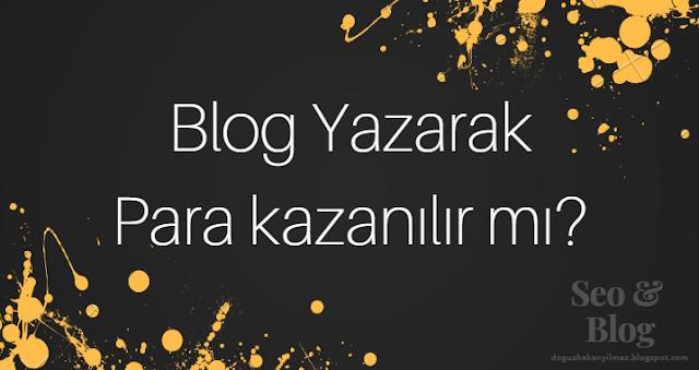 Blog-yazarak-nasıl-para-kazanılır