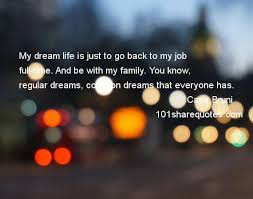 quotes life my dream life is just to go back to my job peculiar.