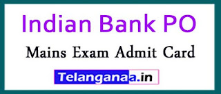 Indian Bank PO Mains Exam Admit Card 2017 - Call Letter Released
