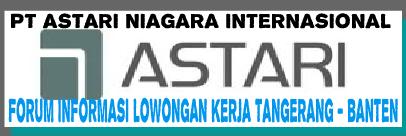 Loker Terbaru Tangerang - Banten PT Astari Niagara Internasional