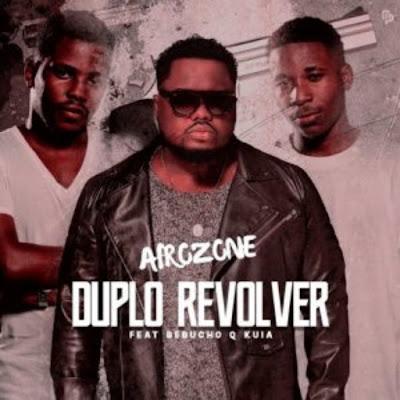 AfroZone – Duplo Revolver (feat. Bebucho Q Kuia)