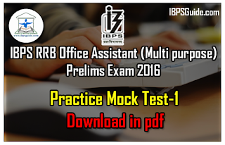 IBPS RRB Office Assistant (Multi purpose) Prelims 2016 All India Free Mock Test- 1 - Download in PDF