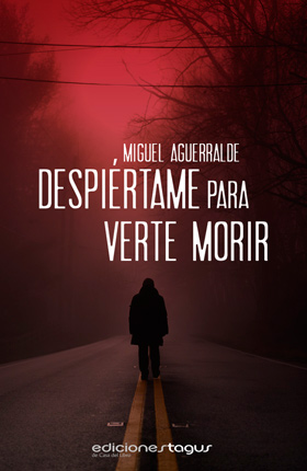 Despiertame para verte morir, Miguel Aguerralde