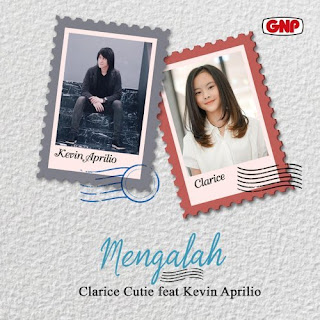 Lirik Lagu Clarice Cutie, Kevin Aprilio - Mengalah - Pancaswara Lyrics