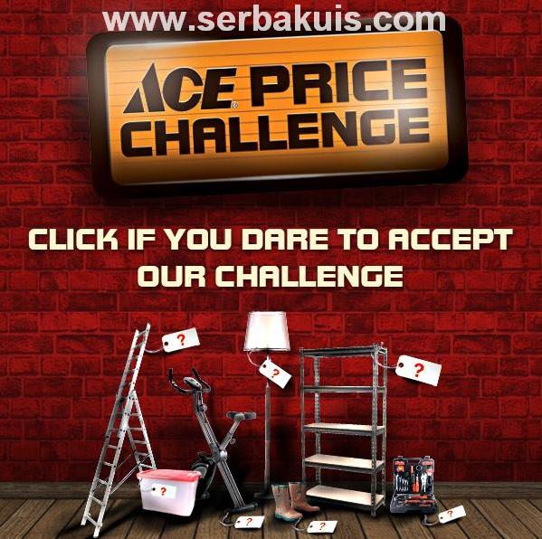 Kontes Ace Price Challenge Berhadiah Voucher Belanja 900K / Periode