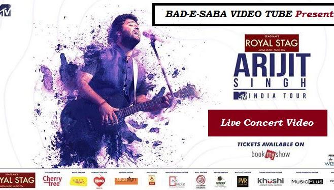BAD-E-SABA Presents - Arijit Singh MTV India Tour 2018 Watch Online In HD
