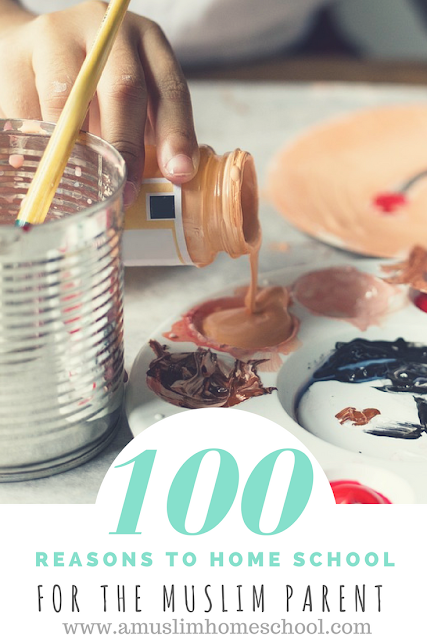 100 reasons to homeschool for the Muslim parent