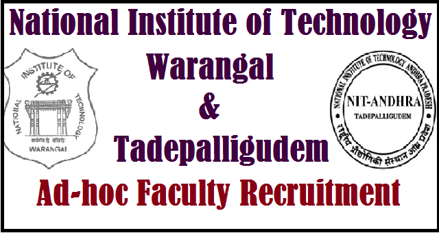 AP State, TS State, AP & TS Notification, National Institute of Technology, NIT Warangal, NIT Tadepalligudem, Ad-hoc Faculty,