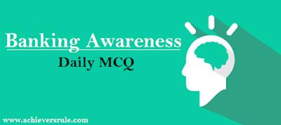 Banking And Financial Awareness MCQ - Set 18