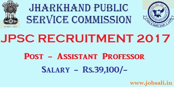 JPSC Professor Recruitment 2017, JPSC Assistant Professor vacancy 2017, Jharkhand PSC Notification 2017