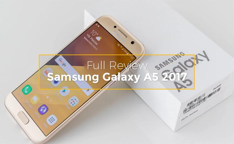 Full Review: Spesifikasi dan Harga Samsung Galaxy A5 2017