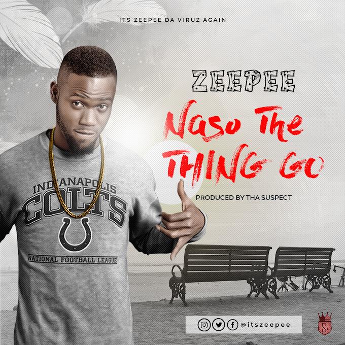 [MUSIC] ZEEPEE - NASO THE THING GO