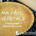 Ma recette de pâte vegan à tout faire (sucré / salé)