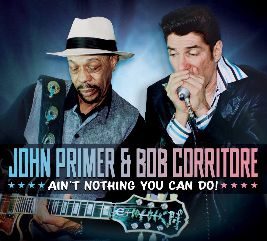Escutem Ain't Nothing You Can Do do John Primer e Bob Corritore