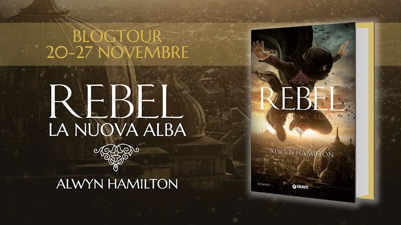 """5ª Tappa • """"Rebel. La nuova alba"""" di Alwyn Hamilton"""