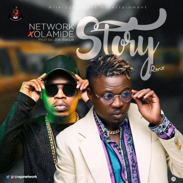 Network ft  Olamide – Story (Remix) ~ GETTY VIBES
