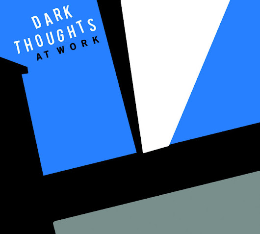 DARK THOUGHTS - AT WORK