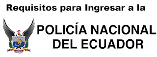 policia nacional del ecuador requisitos